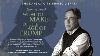 What to Make of the Age of Trump by Thomas Frank