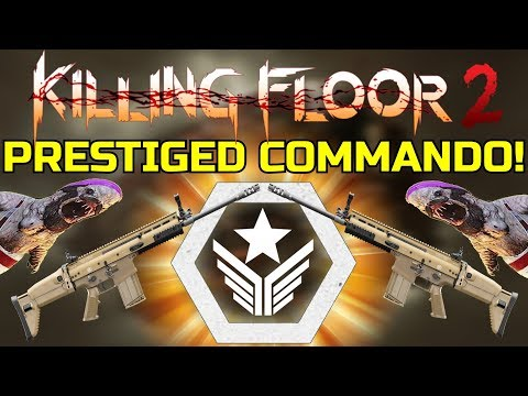 Killing Floor 2   PRESTIGED COMMANDO! - Dracula Plays KF2 Apparently!