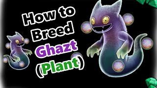 My Singing Monsters How To Breed Ghazt In Plant Island And Sound