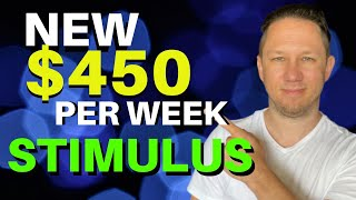 NEW $450 per Week - Second Stimulus Check Update Today