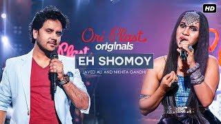 Eh Shomoy ( এ সময় ) | Oriplast Originals S01 E06 | Javed Ali, Nikhita Gandhi | Subhadeep | SVF Music