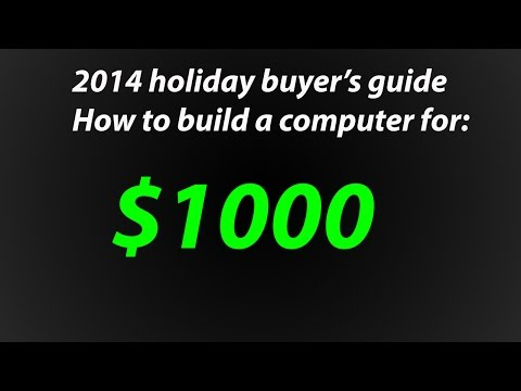 How To Build The Best Intel Gaming Computer For $1000 - December 2014