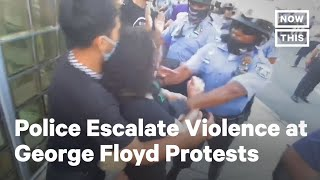 Police Escalate Violence at George Floyd Protests Across the U.S. | NowThis