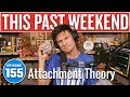 Attachment Theory This Past Weekend W Theo Von 155