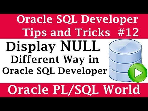 How to display NULL Value Different ways in SQL Developer | Oracle SQL Developer Tips and Tricks