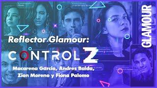 ¿Preguntas hot? ¡El elenco de 'Control Z' se confiesa con Glamour!