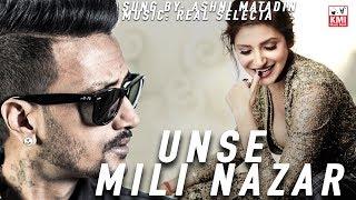 Unse mili nazar   Selecta beats   Ashni Matadin   KMI