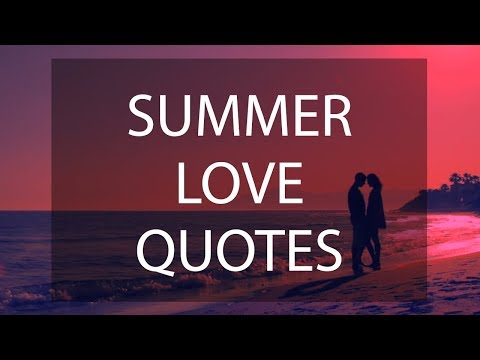 ❤️ Summer Love Quotes ❤️