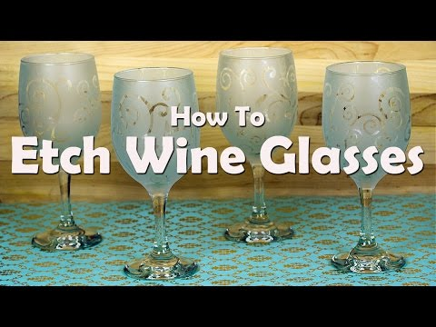 DIY Craft Tutorials: How To Etch Wine Glasses