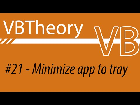 Minimize Your Application To The Tray - VB#21