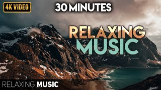 Relaxing Music for 30 Minutes - Stress Relief, Relaxing Music, Deep Sleeping Music, Meditation Music