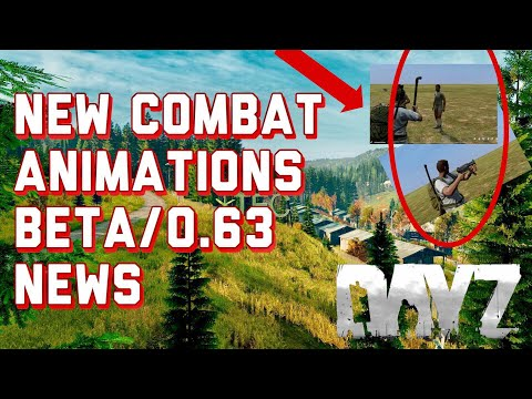 NEW Combat Animations and Beta News ~ Dayz Standalone .63 Update Info
