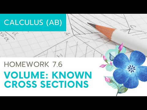 Calculus AB Homework 7.6: Volume by Cross Sections