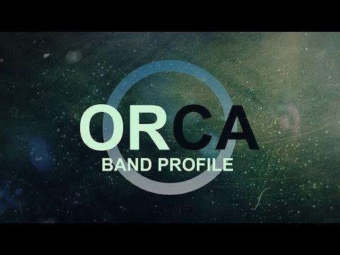 ORCA - Band Profile