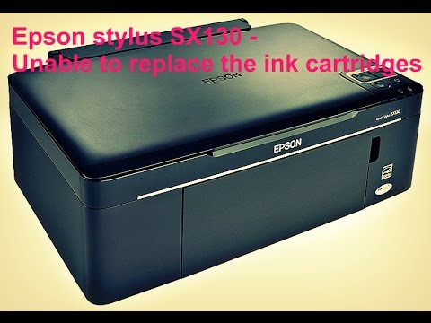 Epson stylus SX130 -  Unable to replace the ink cartridges