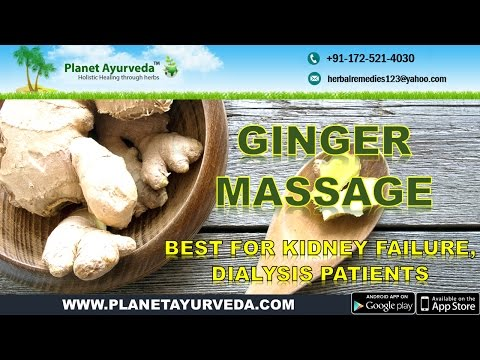 Ginger Massage Therapy - Best for Kidney Failure, Dialysis Patients