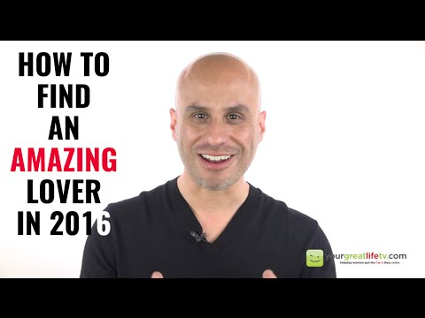 How To Find The Most Amazing Lover & Soulmate in 2016