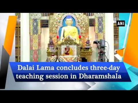 Dalai Lama concludes three-day teaching session in Dharamshala