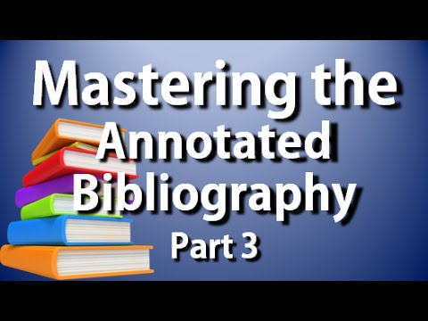 APA-MLA Annotated Bibliography: Complete Guide to the Annotated Bib Part 3