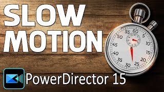 Cyberlink Powerdirector 15 Ultimate | Slow Motion Tutorial
