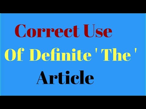 Correct Use of The article. Definite article 'the' .