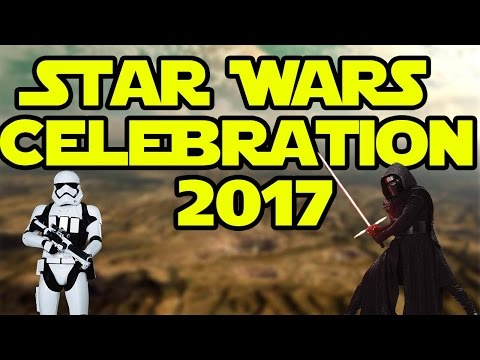 Star Wars Celebration April 15th 2017 The Last Jedi & Battlefront 2!