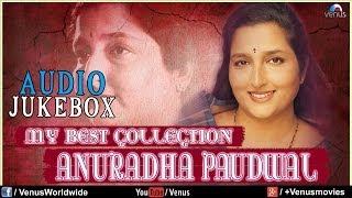 """Anuradha Paudwal"" My Best Collection | Audio Jukebox"