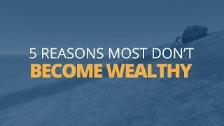 5 More Reasons Why Most People Don't Become Wealthy | Brian Tracy