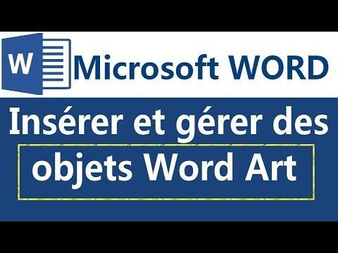 Insérer et gérer des objets Word Art sous Microsoft Word