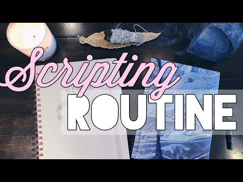 My Scripting Routine! | Law of Attraction