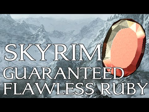 Skyrim Quick Guide: How to get a Flawless Ruby (Always)