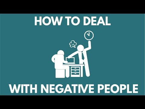 How To Deal With Negative People & Dealing With Negativity