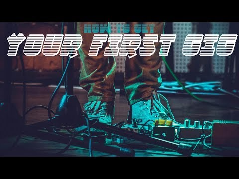 How To Get Your First Gig