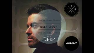 DEEP LISON - Vol. 01 I Tribute Series I George Michael House Mix