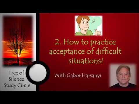 STUDY CIRCLE PART 2. How to practice acceptance of difficult situations?