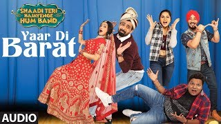 Yaar Di Barat Full Audio Song | Shaadi Teri Bajayenge Hum Band | Money Sondh, Gurpreet Sondh