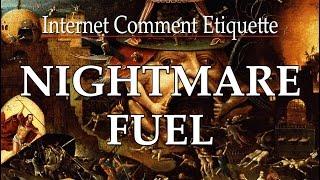"Internet Comment Etiquette: ""Nightmare Fuel"""