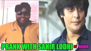 Prank with Sahir Lodhi by Nadir Ali - Funny #P4Pakao Pranks