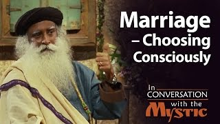 Sadhguru on Marriage – Choosing Consciously