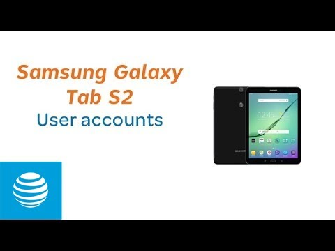 User Accounts on the Samsung Galaxy Tab S2 | AT&T