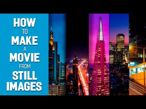 How to Make a Movie from Still Images