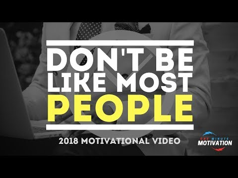 Don't Be Like Most People   ONE MINUTE MOTIVATIONAL VIDEO