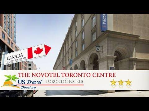 The Novotel Toronto Centre - Toronto Hotels, Canada