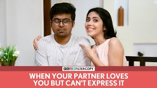 FilterCopy | When Your Partner Loves You But Can