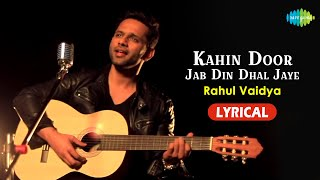Kahin Door Jab Din Dhal Jaye   Rahul Vaidya   Mukesh   Anand   Cover   Lyrical