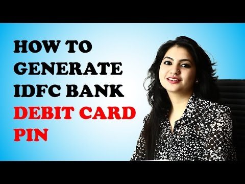 Generate IDFC Debit Card Pin using Mobile Phone IDFC Bank App