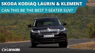 Skoda Kodiaq Laurin & Klement (L&K)   Can this be the best 7-Seater SUV?   CarWale