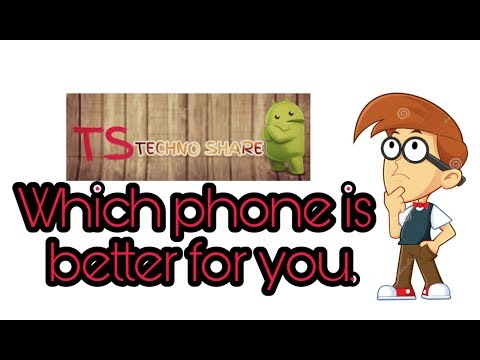 Which phone is better for you. Best phone available in market.