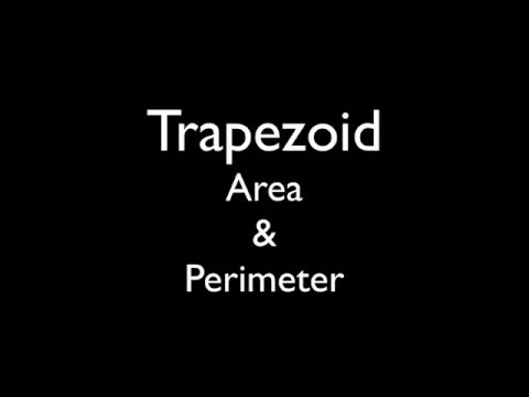 Trapezoid - Finding the perimeter and area