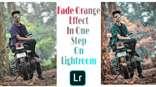 Orange Faded Effect Only In One Step In Lightroom cc.